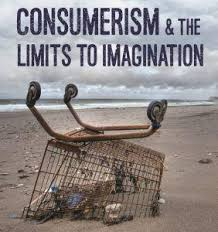 Consumerism and the Limits of Imagination