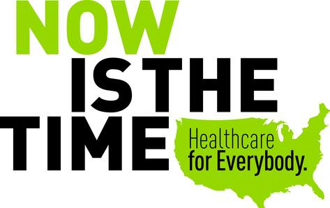 Now Is The Time: Healthcare for Everybody