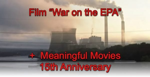 War on the EPA... and 15th anniversary of Meaningful Movies