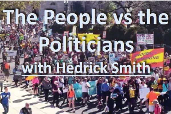 The People vs the Politicians with Hedrick Smith