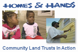 Homes & Hands: Community Lands Trusts in Action