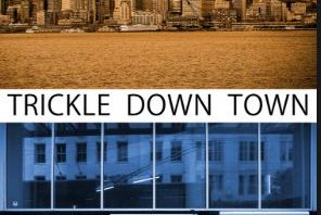 Trickle Down Town