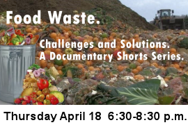 Food Waste. Challenges and Solutions. A Documentary Shorts Series.