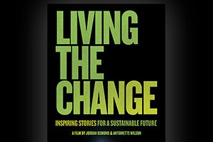 ONLINE VIEWING & DISCUSSION of Living the Change: Inspiring Stories for a Sustainable Future