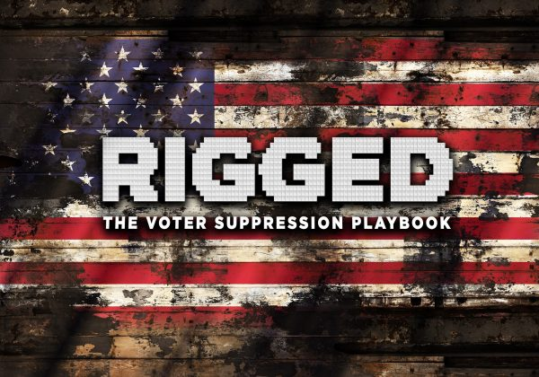 """Rigged: The Voter Suppression Playbook"" - Virtual Discussion"